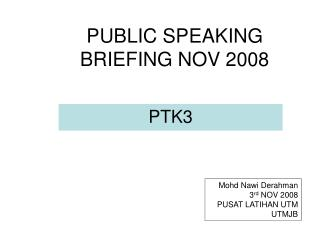 PUBLIC SPEAKING BRIEFING NOV 2008