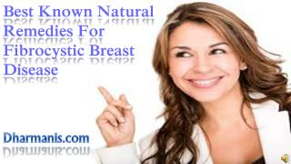 Best Known Natural Remedies For Fibrocystic Breast Disease