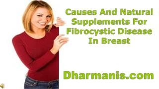 Causes And Natural Supplements For Fibrocystic Disease In Br