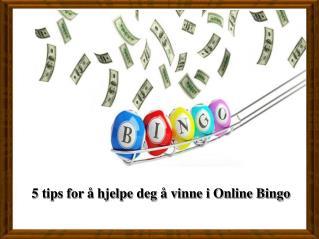 5 tips for å hjelpe deg å vinne i Online Bingo