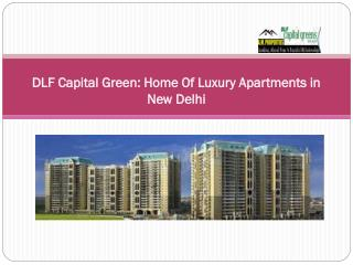 DLF Capital Green-Home Of Luxury Apartments in New Delhi