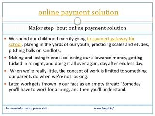 Now collect some information about online payment solution