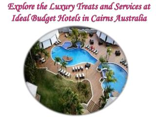 Explore the Luxury Treats and Services at Ideal Budget Hotel