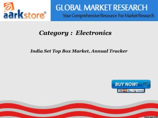 Aarkstore - India Set Top Box Market, Annual Tracker