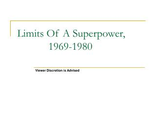 Limits Of A Superpower,    1969-1980