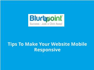 Tips To Make Your Website Mobile Responsive
