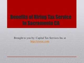 Benefits of Hiring Tax Service In Sacramento CA