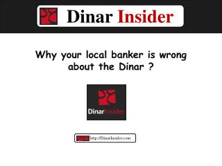 Why your local banker is wrong about Dinar