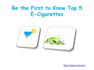 Be the First to Know Top 5 E-Cigarettes