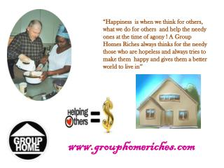 Group Homes Riches - Helps the Needy