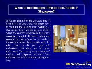 When is the cheapest time to book hotels in Singapore?