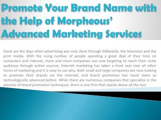 Promote Your Brand Name with the Help of Morpheous' Advanced