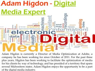Adam Higdon - Digital Media Expert