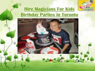 Hire Magicians For Kids Birthday Parties in Toronto