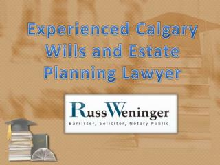 Calgary Estate Planning Lawyer - Russ Weninger