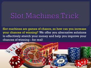 Slot Machines Trick
