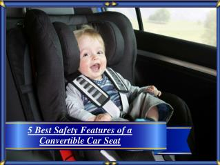 5 Best Safety Features of a Convertible Car Seat