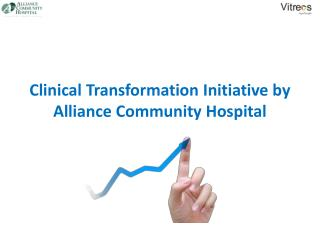 Alliance Community Hospital towards Clinical Transformation