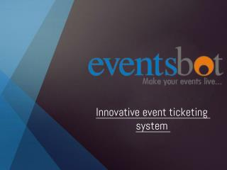 Innovative event ticketing system
