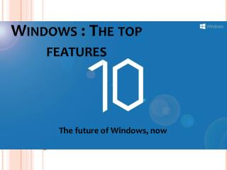 Windows 10: The Top Features!