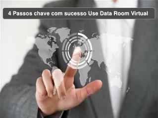 4 Passos chave com sucesso Use Data Room Virtual