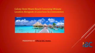 Colony Hotel Miami Beach conveying ultimate location to stay