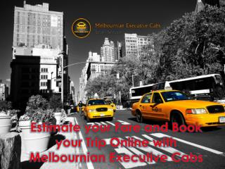 Estimate your fare and book your trip online with Melbournia