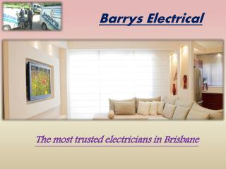 Electrician Brisbane North - Barrys Electrical