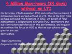 4 Million Man-hours 24 days without an LTI