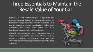 Three Essentials to Maintain the Resale Value of Your Car.