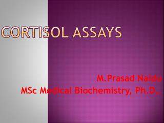 CORTISOL ASSAYS