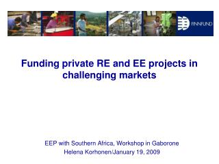 Funding private RE and EE projects in  challenging markets