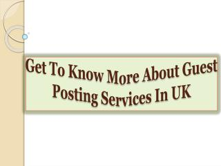 Get To Know More About Guest Posting Services In UK