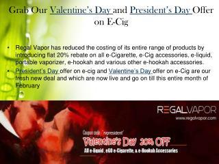 Regal Vapor Offer 20% Discount on all E-cig accessories.