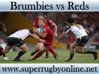 2015 Brumbies vs Reds live Super rugby match