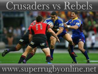 2015 Crusaders vs Rebels live Super rugby match