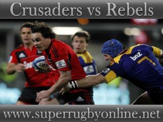 watch Crusaders vs Rebels online Super rugby 2015