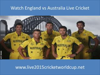 Watch England vs Australia Live Cricket
