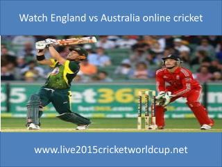 Watch England vs Australia online cricket