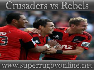 watch Crusaders vs Rebels live broadcast