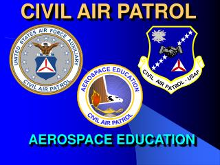 CIVIL AIR PATROL AEROSPACE EDUCATION