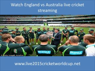 Watch England vs Australia live cricket streaming