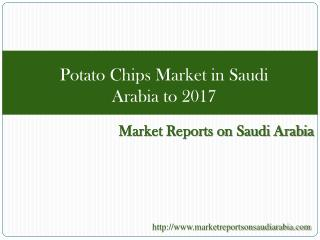 Potato Chips Market in Saudi Arabia to 2017