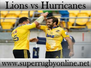 2015 Lions vs Hurricanes live Super rugby match