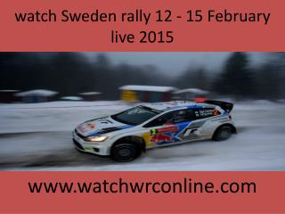 watch Sweden rally 12 - 15 February live 2015