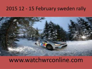 2015 12 - 15 February sweden rally