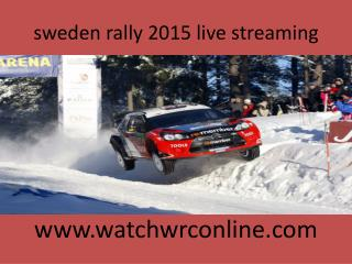 sweden rally 2015 live streaming