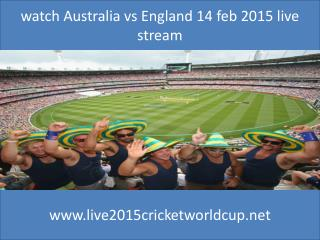 watch Australia vs England 14 feb live cricket