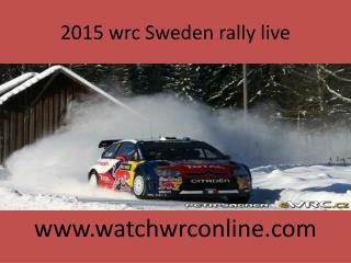 2015 wrc Sweden rally live