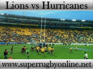 watch Lions vs Hurricanes Super rugby live